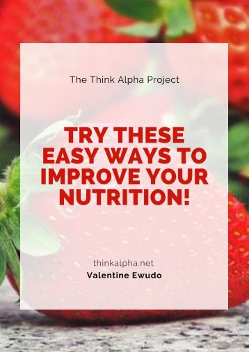Try These Easy Ways To Improve Your Nutrition!