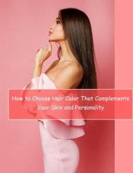 How to Choose Hair Color That Complements Your Skin and Personality