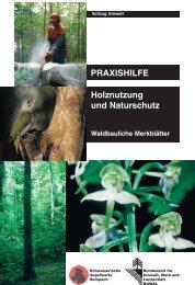 PRAXISHILFE Holznutzung und Naturschutz - Waldwissen.net