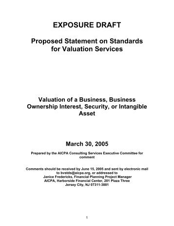 statement on standards for valuation services In june, the aicpa consulting services executive committee issued the institute's first professional guidance to members who provide valuation services, statement on standards for valuation services (ssvs) no 1, valuation of a business, business ownership interest, security, or intangible asset  this article summarizes the content and.
