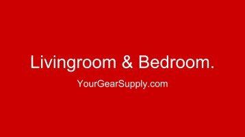 Livingroom & Bedroom - YourGearSupply