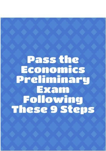 Pass the Economics Preliminary Exam Following These 9 Steps
