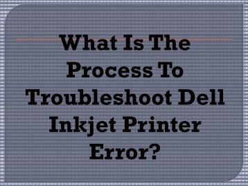 Easy Steps To Troubleshoot Dell Inkjet Printer Error