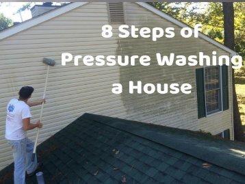 8 Steps of Pressure Washing a House by Peak Pressure Washing