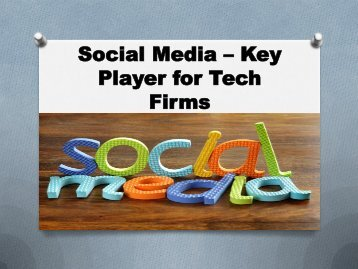 Social Media Key Player for Tech Firms