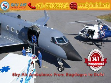 Obtain Sky Air Ambulance with Hi-tech Equipment from Bagdogra