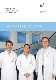 JAHRESBERICHT 2008 - zahnmedizinische kliniken zmk bern ...