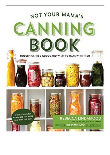[PDF] Download Not Your Mama's Canning Book Full Ebook