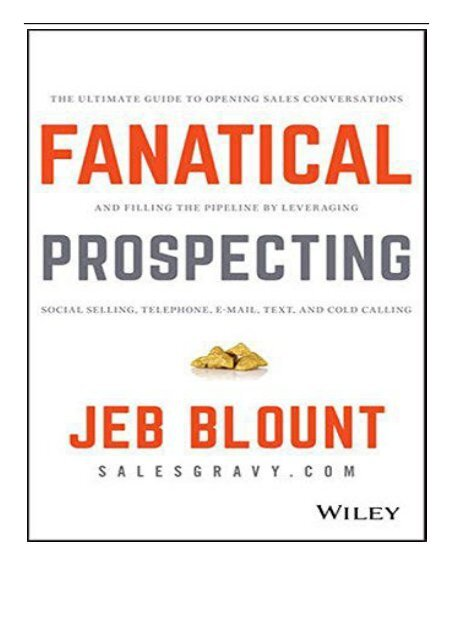 [PDF] Fanatical Prospecting The Ultimate Guide to Opening Sales Conversations and Filling the Pipeline