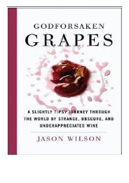 [PDF] Godforsaken Grapes A Slightly Tipsy Journey through the World of Strange Obscure and Underappreciated