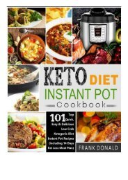 [PDF] Keto Diet Instant Pot Cookbook For Rapid Weight Loss And A Better lifestyle- Top 101 Quick Easy