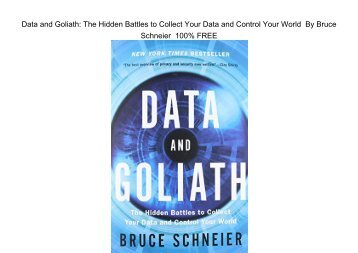Ebook Data and Goliath: The Hidden Battles to Collect Your Data and Control Your World by Bruce Schneier