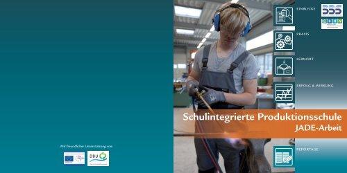 """Broschüre """"Schulintegrierte Produktionsschule JADE-Arbeit"""""""