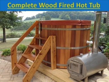 Complete Wood Fired Hot Tub