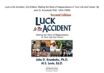 E-Book Luck Is No Accident: Making the Most of Happenstance in Your Life and Career by John Krumboltz PhD