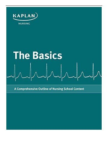 PDF Download Basics A Comprehensive Outline of Nursing School Content Kaplan Test Prep Free eBook