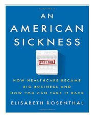 eBook An American Sickness How Healthcare Became Big Business and How You Can Take It Back Free eBook