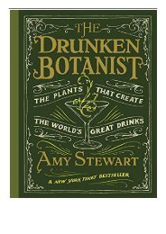 Download PDF The Drunken Botanist The Plants That Create the World's Great Drinks Full Ebook