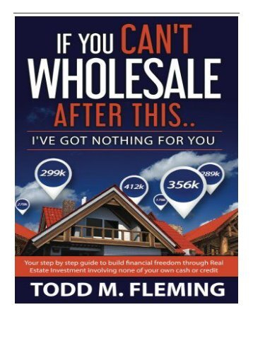 eBook If You Can't Wholesale After This I've Got Nothing For You... Volume 1 Free books