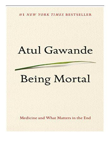 [PDF] Being Mortal Medicine and What Matters in the End Full Online