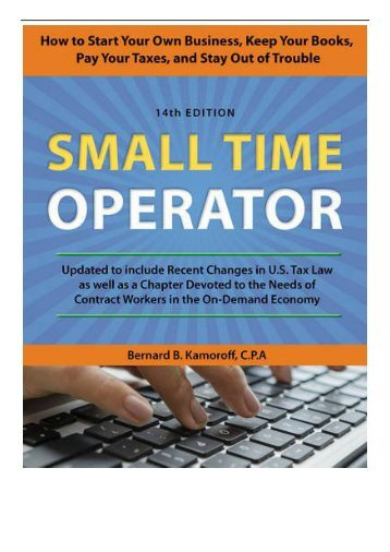 eBook Small Time Operator How to Start Your Own Business Keep Your Books Pay Your Taxes and Stay Out