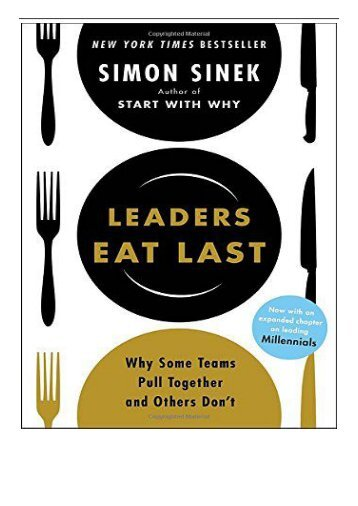 PDF Download Leaders Eat Last Why Some Teams Pull Together and Others Don't Free books