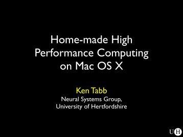 Home-made High Performance Computing on Mac OS X - UKUUG