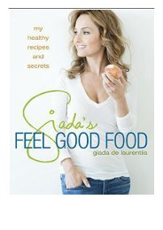 [PDF] Download Giada'S Feel Good Food My Healthy Recipes and Secrets Full pages