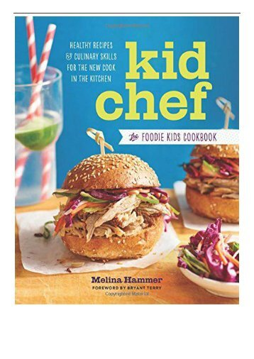 [PDF] Download Kid Chef The Foodie Kids Cookbook Healthy Recipes and Culinary Skills for the New Cook