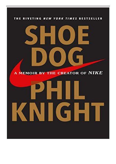 PDF] Download Shoe Dog A Memoir by the Creator of Nike Full Ebook
