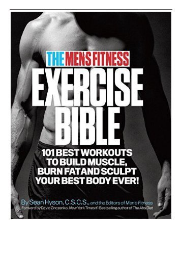 [PDF] Download The Men's Fitness Exercise Bible 101 Best Workouts to Build Muscle Burn Fat and Sculpt
