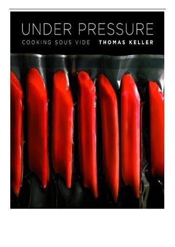 [PDF] Download Under Pressure Cooking Sous Vide Thomas Keller Library Full ePub