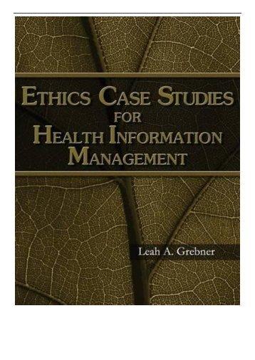 [PDF] Ethics Case Studies for Health Information Management Full ePub