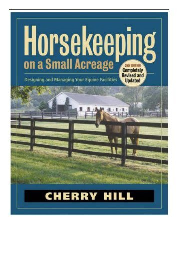 [PDF] Horsekeeping on a Small Acreage Designing and Managing Your Equine Facilities Full ePub