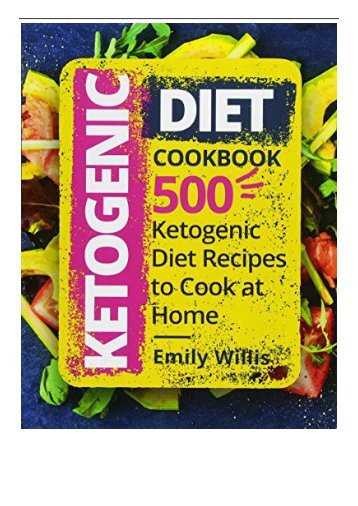 [PDF] Ketogenic Diet Cookbook 500 Ketogenic Diet Recipes to Cook at Home Full ePub