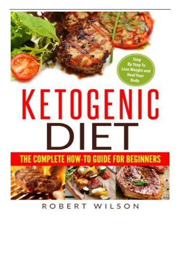 [PDF] Ketogenic Diet The Complete How-To Guide For Beginners Ketogenic Diet For Beginners Step By Step