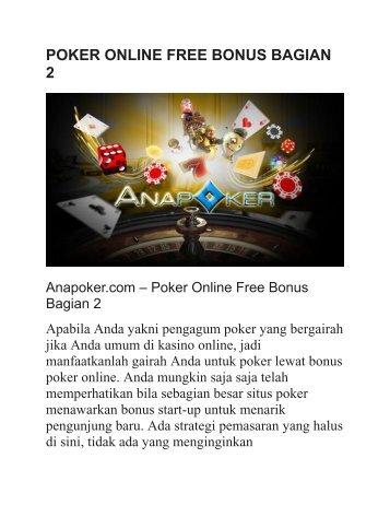 POKER ONLINE FREE BONUS BAGIAN 2