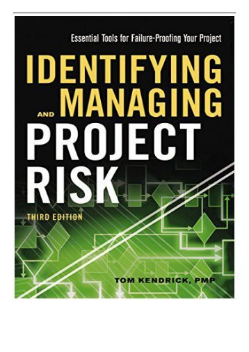 Best PDF Identifying and Managing Project Risk Essential Tools for Failure- Proofing Your Project Full