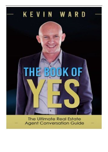 [PDF] Download The Book of YES The Ultimate Real Estate Agent Conversation Guide Full ePub
