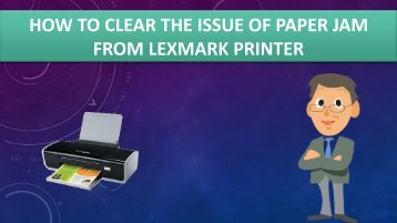 How to Clear The Issue of Paper Jam From Lexmark Printer