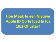 Hoe Maak Je een Nieuwe Apple ID Op Je Ipad In Ios 10.3 Of Later
