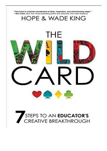 [PDF] The Wild Card 7 Steps to an Educator's Creative Breakthrough Full Online