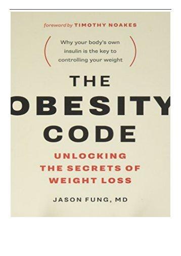 [PDF] The Obesity Code Unlocking the Secrets of Weight Loss Full Books