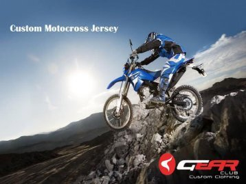 Buy Custom Motocross Jersey from Gear Club Ltd