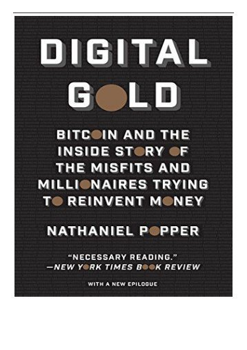Best PDF Digital Gold Bitcoin and the Inside Story of the Misfits and Millionaires Trying to Reinvent