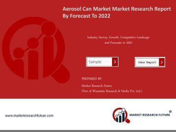 Aerosol Can Market Research Report - Global Forecast to 2022