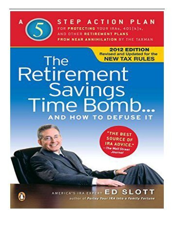 [PDF] The Retirement Savings Time Bomb and How to Defuse It A Five-Step Action Plan for Protecting Your