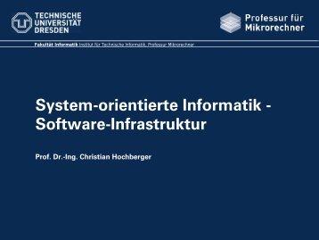 System-orientierte Informatik - Software-Infrastruktur Prof. Dr.