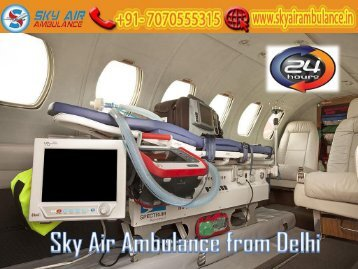 Obtain Air Ambulance from Delhi at the Minimum Cost by Sky Air Ambulance
