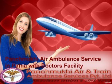 Safe Patients Transfer by Air Ambulance Service in Patna